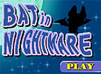 Bat In Nightmare - Flying Game Adventure With Obstacles