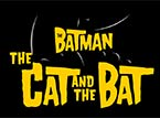 The Cat And The Bat …